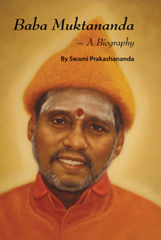 Baba Muktananda - A Biography